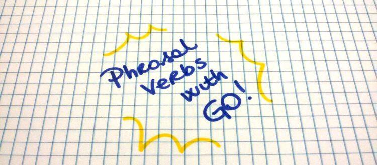 phrasal verbs con go